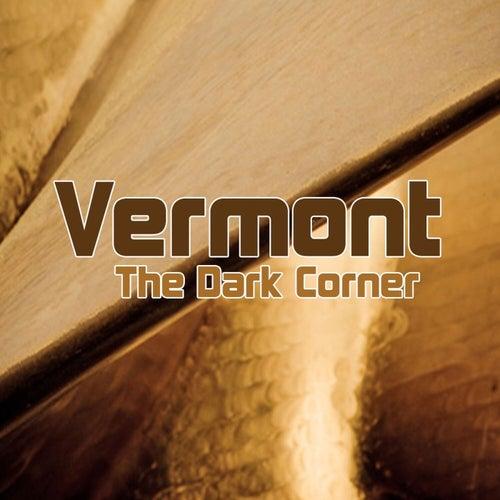 The Dark Corner - Single by Vermont
