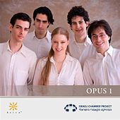Israeli Chamber Project: Opus 1 by Various Artists
