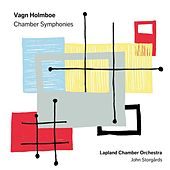 Holmboe: Chamber Symphonies by Lapland Chamber Orchestra