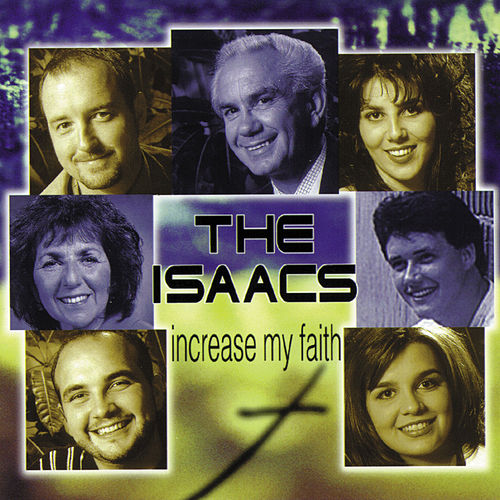 Increase My Faith by The Isaacs