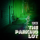 The Parking Lot by Tonéx