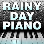 Rainy Day Piano by Piano Tribute Players