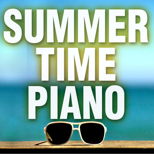 Summertime Piano by Piano Tribute Players
