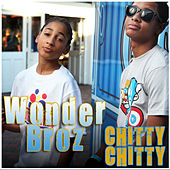Chitty Chitty - Single by Wonder Broz