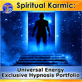 Spiritual Karmic: Universal Energy Exclusive Hypnosis Portfolio by Rapid Hypnosis Success