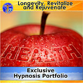 Longevity, Revitalize and Rejuvenate - Exclusive Hypnosis Portfolio by Rapid Hypnosis Success