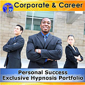 Corporate & Career, Personal Success Exclusive Hypnosis Portfolio by Rapid Hypnosis Success