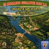 El Mosaico Gigante Con La by Orquesta San Vicente de Tito Flores