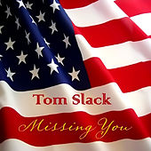 Missing You by Tom Slack