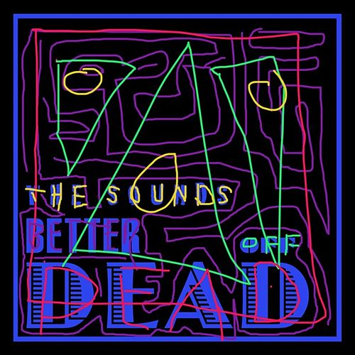 Better Off Dead by The Sounds
