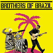 Brothers of Brazil by Brothers of Brazil