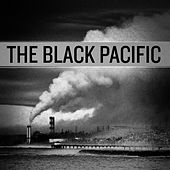The Black Pacific by The Black Pacific