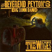 The Wages by The Reverend Peyton's Big Damn Band