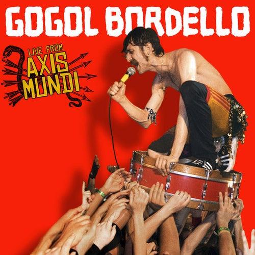 Live From Axis Mundi by Gogol Bordello