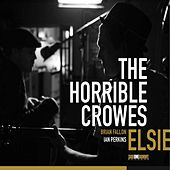 Elsie by The Horrible Crowes