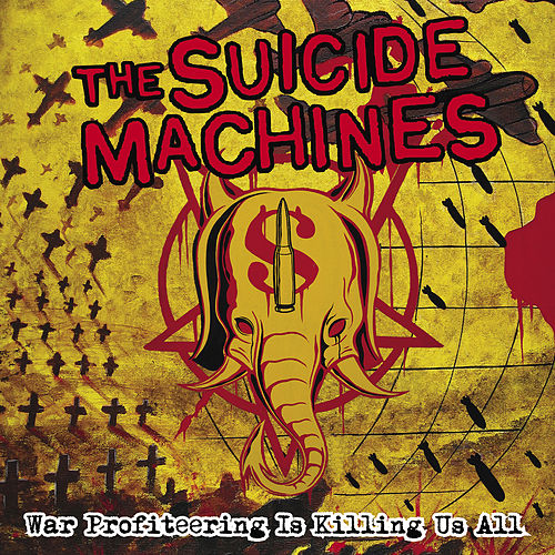 War Profiteering Is Killing Us All by Suicide Machines