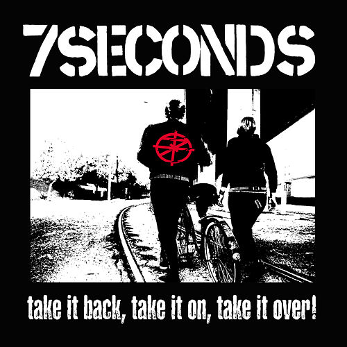 Take It Back, Take It On, Take It Over! von 7 Seconds