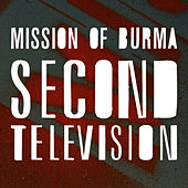 Second Television by Mission of Burma