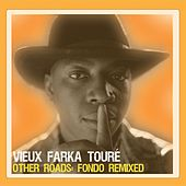 Other Roads: Fondo Remixed by Vieux Farka Touré