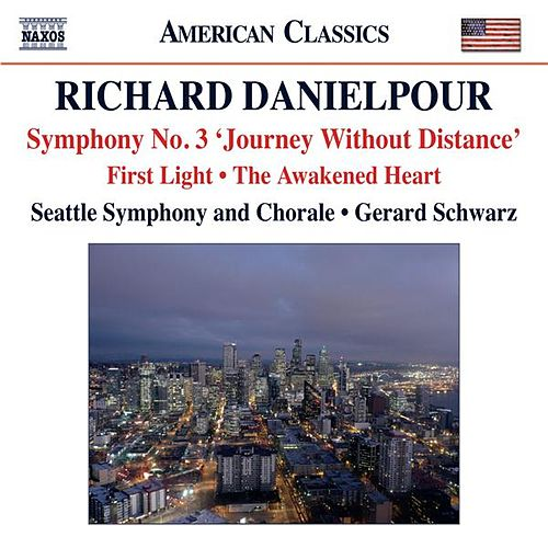 Danielpour: First Light - The Awakened Heart - Symphony No. 3, 'Journey Without Distance' by Various Artists