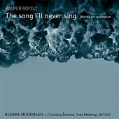 The Song I'll Never Sing: Works for Accordion by Various Artists