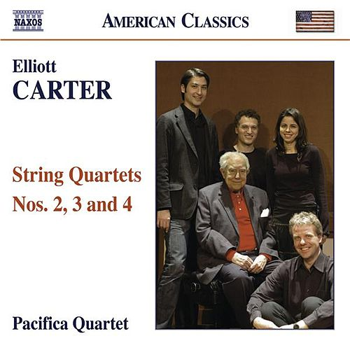Carter, E.: String Quartets Nos. 2, 3 and 4 by Pacifica Quartet