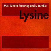 Lysine by Max Tundra