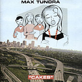 Cakes by Max Tundra