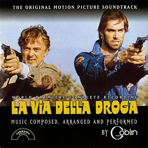 La via della droga (The Original Motion Picture Soundtrack) by Goblin