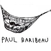 Paul Baribeau by Paul Baribeau