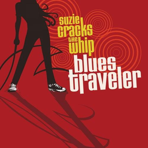 Suzie Cracks The Whip by Blues Traveler