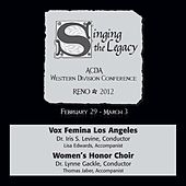2012 American Choral Directors Association, Western Division (ACDA): Vox Femina Los Angeles & Women's Honor Choir by Various Artists