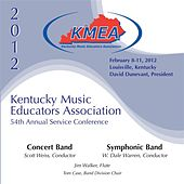 2012 Kentucky Music Educators Association (KMEA): All-State Concert Band & All-State Symphonic Band by Various Artists