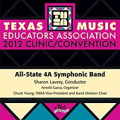2012 Texas Music Educators Association (TMEA): All-State 4A Symphonic Band by Various Artists