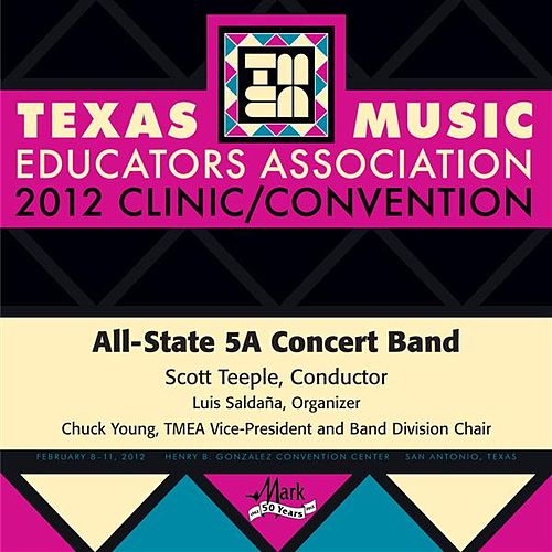 2012 Texas Music Educators Association (TMEA): All-State 5A Concert Band by Texas All State 5A Concert Band