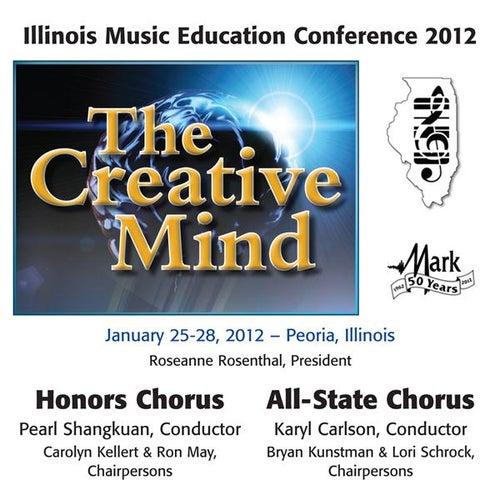 2012 Illinois Music Educators Association (IMEA): Honors Chorus & All-State Chorus by Various Artists