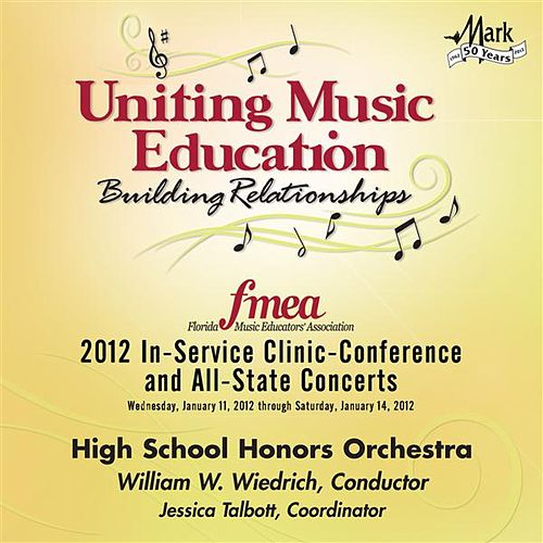 2012 Florida Music Educators Association (FMEA): High School Honors Orchestra by Florida High School Honors Orchestra