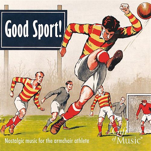 Good Sport! (Nostalgic Music for the Armchair Athlete) by Various Artists