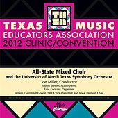 2012 Texas Music Educators Association (TMEA): All-State Mixed Choir with the University of North Texas Symphony Orchestra by Robert Brewer