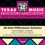 2012 Texas Music Educators Association (TMEA): All-State Philharmonic Orchestra by Texas All-State Philharmonic Orchestra