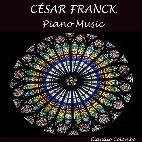César Franck : Piano music by Claudio Colombo