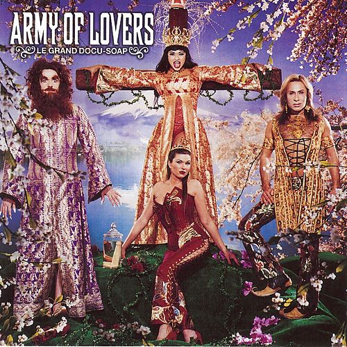 Le grand Docu-Soap by Army of Lovers