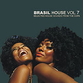 Brasil House, Vol. 7 - Selected House Sounds From the Copa by Various Artists