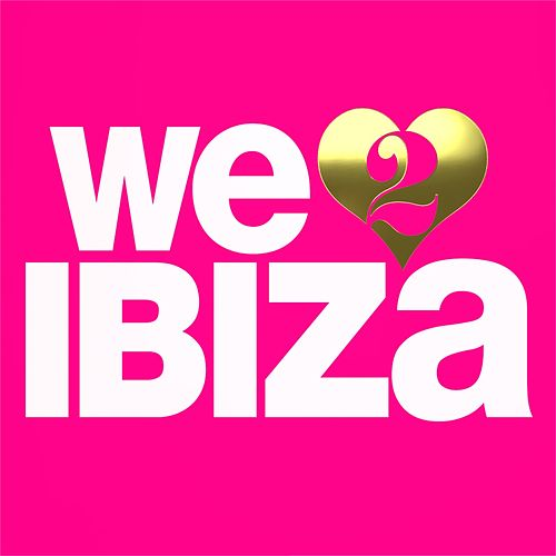 We Love Ibiza, Vol. 2 by Various Artists