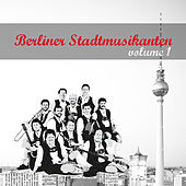 Berliner Stadtmusikanten 1 by Various Artists