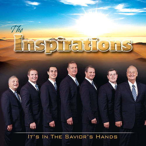 It's In The Savior's Hands by Inspirations