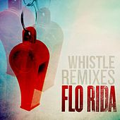 Whistle (Remixes) by Flo Rida