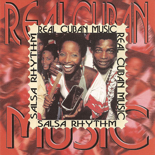 Real Cuban Music Salsa Rhythm by Various Artists