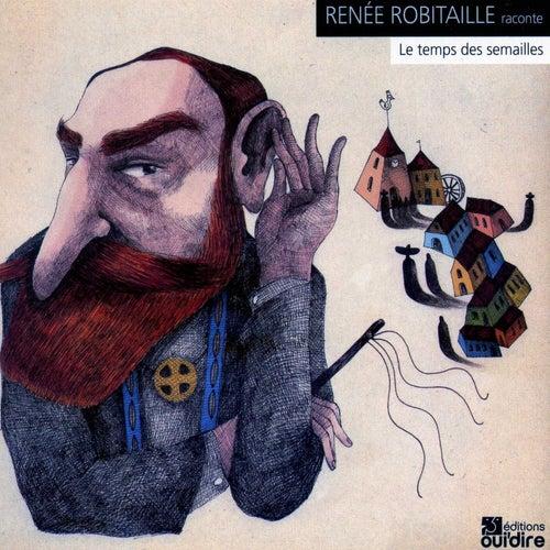 Le temps des semailles by Renée Robitaille