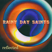 Reflected by Rainy Day Saints